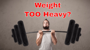 Are You Lifting Too Much Weight?