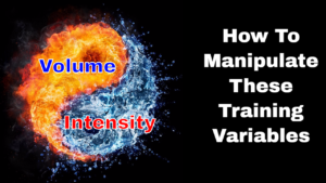 Workout Volume vs Intensity & How to Manipulate These Crucial Training Variables
